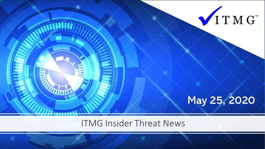 Insider Threat News 05/26/20